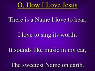 O, How I Love Jesus
