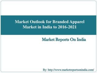 Market Outlook for Branded Apparel Market in India to 2016-2021