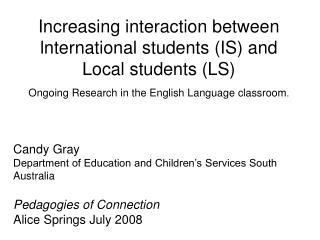 Increasing interaction between lnternational students IS and Local students LS Ongoing Research in the English Language
