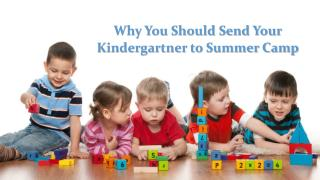 Why You Should Send Your Kindergartner to Summer Camp