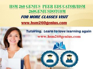 HSM 260 GENIUS teaching effectively/hsm260geniusdotcom