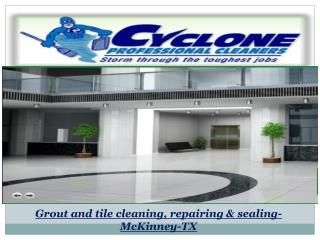 Grout and tile cleaning, repairing & sealing-McKinney-TX