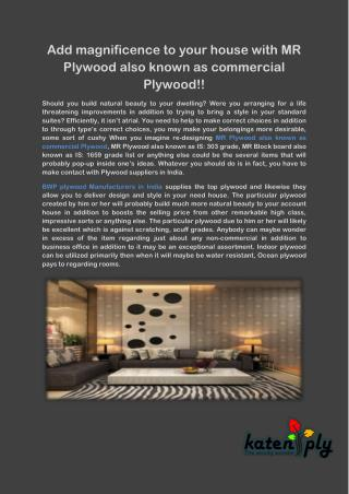 Add magnificence to your house with MR Plywood also known as commercial Plywood!!