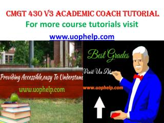 CMGT 430 V3  ACADEMIC COACH TUTORIAL UOPHELP
