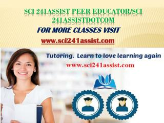 SCI 241 ASSIST Education Expert/sci241assistdotcom