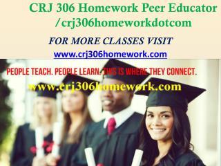 CRJ 306 Homework Peer Educator /crj306homeworkdotcom