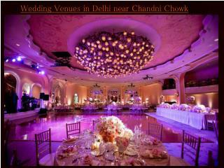 Wedding Venues in Delhi near Chandni Chowk