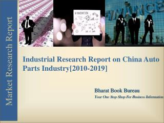Industrial Research Report on China Auto Parts Industry[2010-2019]