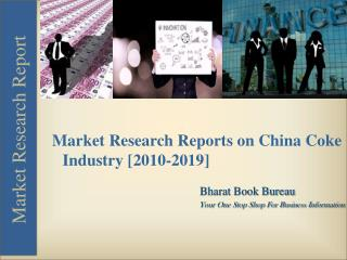 Market Research Reports on China Coke Industry [2010-2019]
