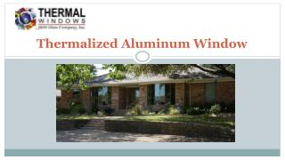 Thermalized Aluminum Window