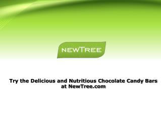 Try the Delicious and Nutritious Chocolate Candy Bars at NewTree.com