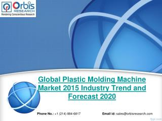 2015 Global Plastic Molding Machine Market Trends Survey & Opportunities Report