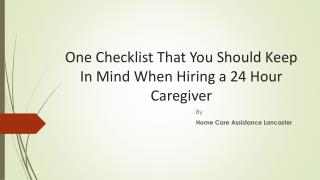 One Checklist That You Should Keep In Mind When Hiring a 24 Hour Caregiver