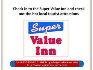 Check in to the Super Value Inn and check out the hot local tourist attractions