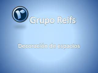 Grupo Reifs   Decoración de espacios