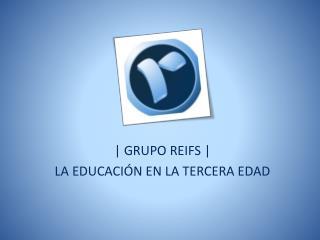 Grupo Reifs   La educación en la tercera edad