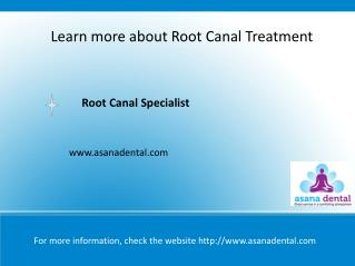 Learn more about Root Canal Treatment