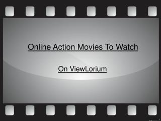 Online Action Movies To Watch On ViewLorium