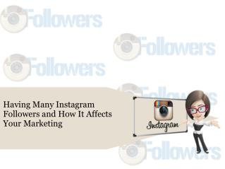 Having Many Instagram Followers and How It Affects Your Marketing