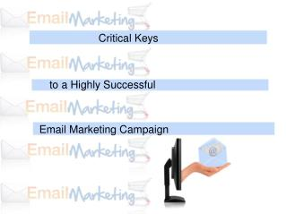 Critical Keys to a Highly Successful Email Marketing Campaign