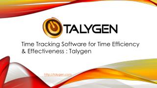 Time Tracking Software for Time Efficiency & Effectiveness - Talygen