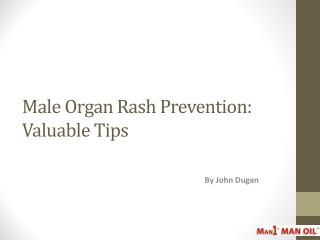 Male Organ Rash Prevention: Valuable Tips