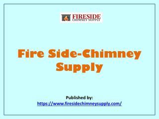 Fire Side-Chimney Supply