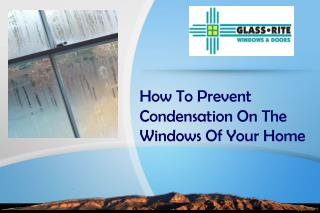 How To Prevent Condensation On The Windows Of Your Home