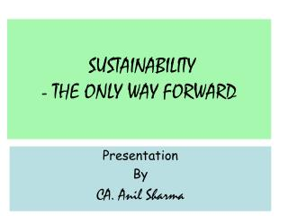 SUSTAINABILITY - THE ONLY WAY FORWARD