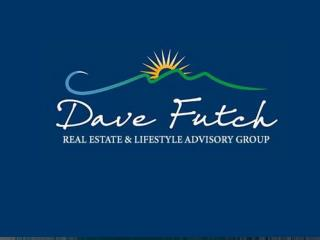 Dave futch - Real estate and lifestyle advisory group