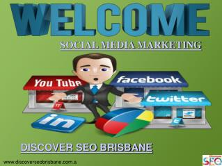 The Best Social Media Marketing by Discover SEO Brisbane