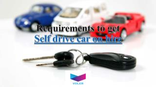 Easy steps to get Self drive car on hire |Voler Cars