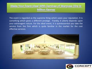 Make your event ideal with services of marquee hire in Milton Keynes