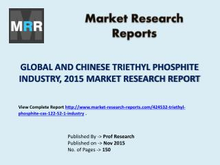 Triethyl Phosphite Market Global & Chinese (Capacity, Production, Value, Cost/Profit, Supply/Demand) 2020 Forecasts