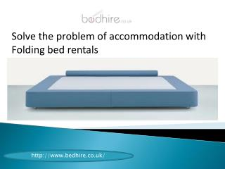 Solve the problem of accommodation with Folding bed rentals