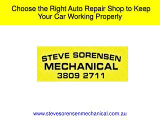 Choose the Right Auto Repair Shop to Keep Your Car Working Properly