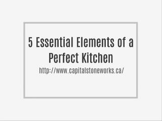 5 Essential Elements of a Perfect Kitchen