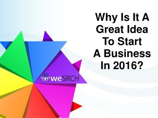Why Is It A Great Idea To Start A Business In 2016?