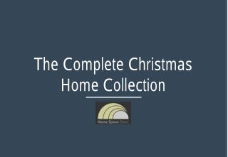 The Complete Christmas Home Collection
