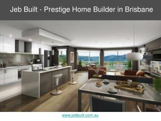 Jeb Built - Prestige Home Builder in Brisbane