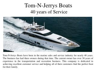 Tom-N-Jerrys Boats 40 years of Service