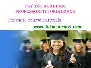 PSY 280 Academic Professor / tutorialrank.com