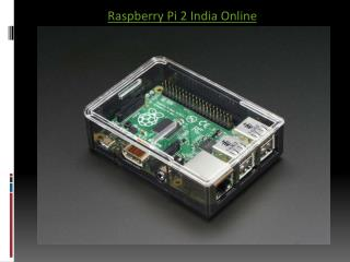 Raspberry Pi 2 India PPT - Robomart