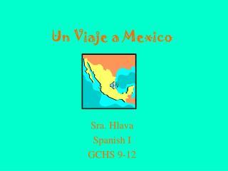Un Viaje a Mexico Spanish