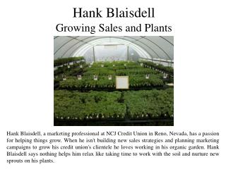 Hank Blaisdell - Growing Sales and Plants