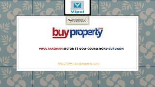 Vipul Aarohan Sector 53 Golf Course Road Gurgaon
