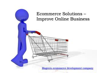 Ecommerce Solutions – Improve Online Business