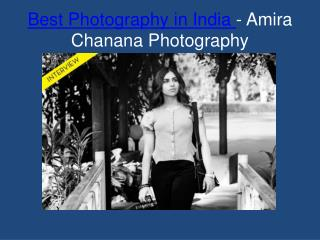 Best Photography in India | Amira Chanana Photography