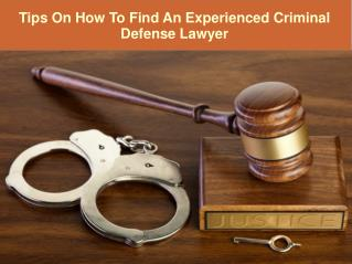 Tips On How to Find An Experienced Criminal Defense Lawyer