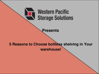 5 Reasons to Choose boltless shelving in Your warehouse!